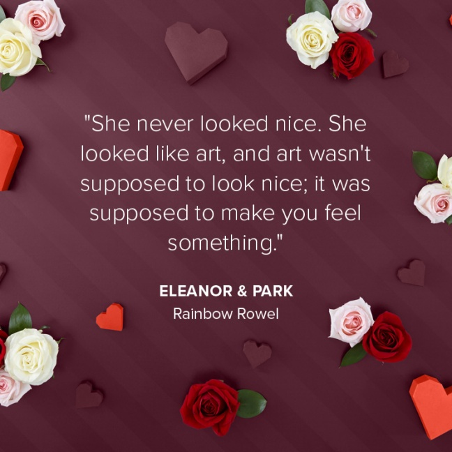 "Quote from ""Rainbow Rowel"" by Eleanor & Park"